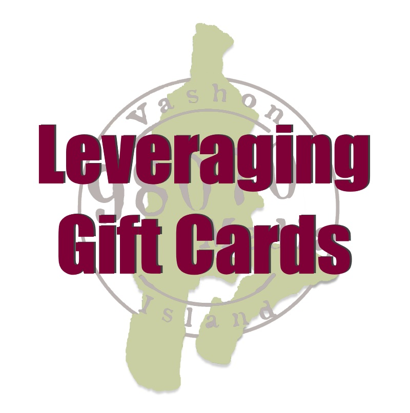Leveraging gift gift cards in your Vashon Island Business